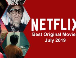 Best Netflix Original Movies on Netflix: July 2019
