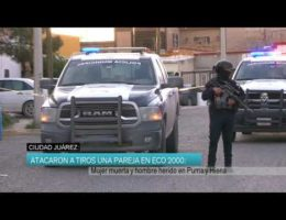 Ciudad Juárez, Chihuahua: Armed Attack Against Couple Involved in Illicit Affairs
