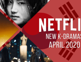 First Look at New K-Dramas on Netflix: April 2020