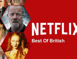 The Best British Movies & Series on Netflix in 2020
