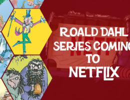 Every Roald Dahl Series & Movies Coming Soon to Netflix