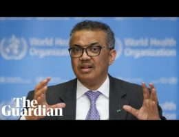 WHO Director-General Tedros Adhanom Ghebreyesu Hits Back At President Turmp's Criticisms Of His Management Of The Covid-19 Coronavirus Pandemic