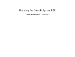 Middle East Briefing N°213 - Silencing the Guns in Syria's Idlib