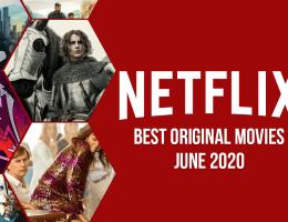 Best Netflix Original Movies on Netflix: June 2020