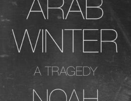 Book World: For the Middle East, the Arab Spring was a rare...