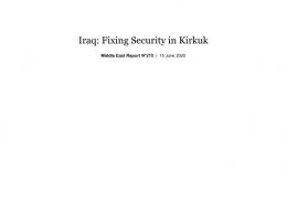 Iraq: Fixing Security in Kirkuk - Middle East Report N°215 | 15 June 2020 [EN/AR]