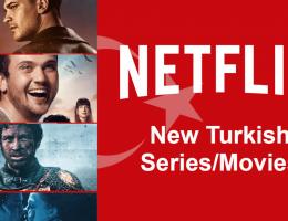 New Turkish Series & Movies on Netflix in 2020