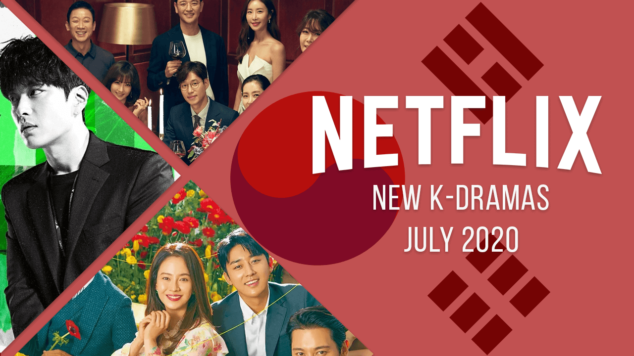 k dramas coming to netflix in july 2020