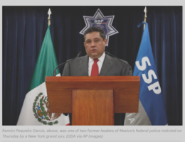 New York Grand Jury Indicts Two (Additional) Former Leaders of Mexico's Drug War for Cartel Connections