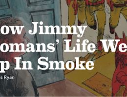 How Jimmy Roman's life went up in smoke
