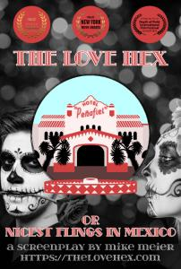 "Movie Screenplay ""The Love Hex or Nicest Flings in Mexico"" to be published as Book on Amazon in the Fall"