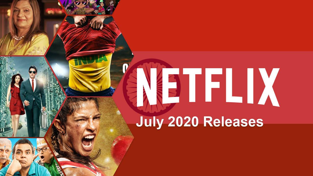 new hindi movies tv series on netflix july 2020