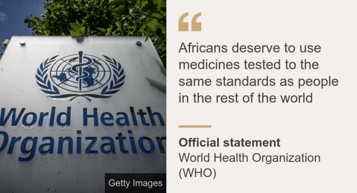 """""""Africans deserve to use medicines tested to the same standards as people in the rest of the world"""", Source: Official statement, Source description: World Health Organization (WHO), Image: WHO sign and logo"""