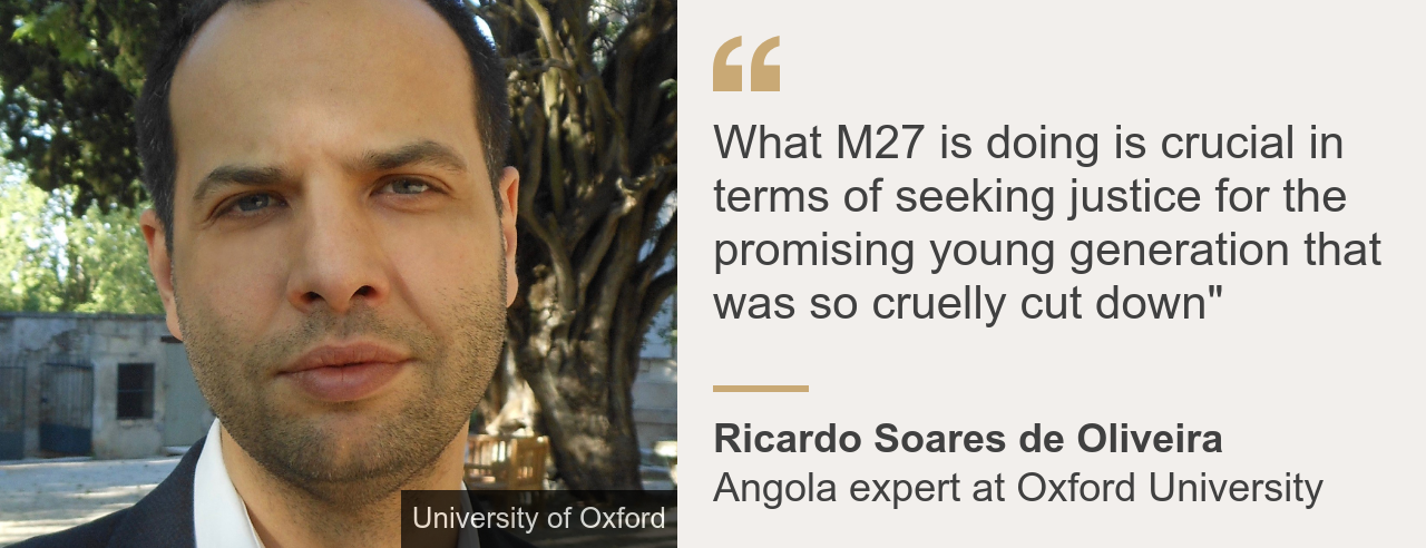 """Quote card. Ricardo Soares de Oliveira: """"What M27 is doing is crucial in terms of seeking justice for the promising young generation that was so cruelly cut down"""""""