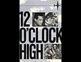 Tonight's Movie Is 'Twelve O'Clock High'. 1949 War Drama Gregory Peck