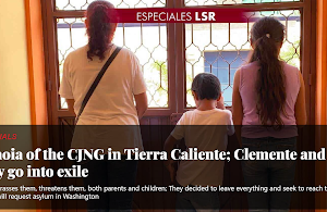 CJNG paranoia in Tierra caliente, clemente and his family forced into exile