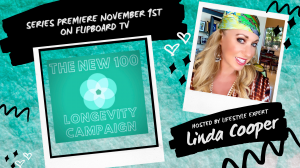 Series Premiere 'The New 100 Longevity Campaign' Hosted by Linda Cooper Debuts November 1st on Flipboard TV