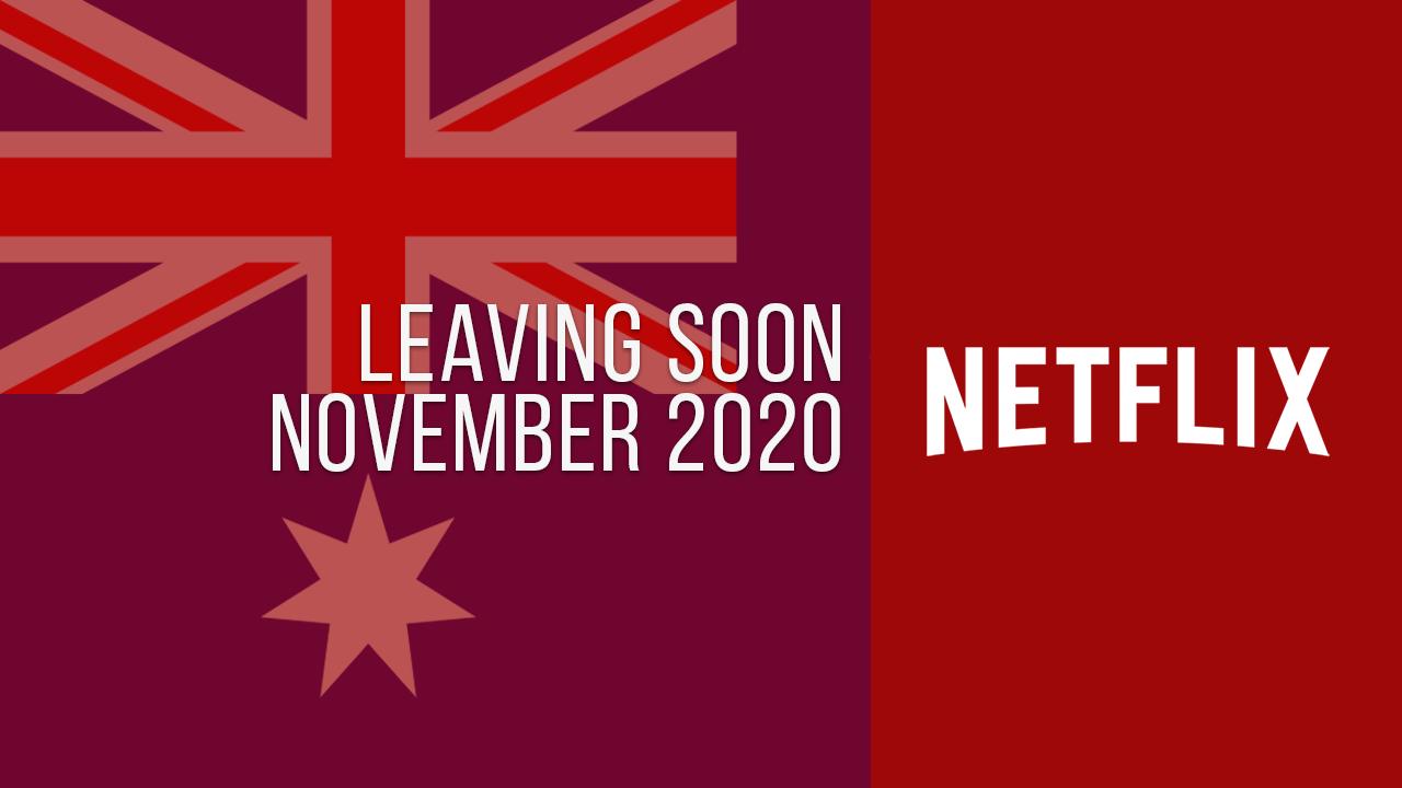 Titles Leaving Netflix Australia November 2020