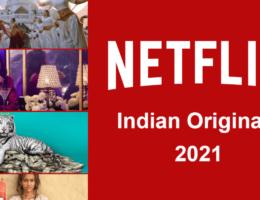 New Indian Netflix Originals Coming to Netflix in 2021