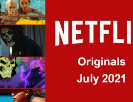 Netflix Originals Coming to Netflix in July 2021