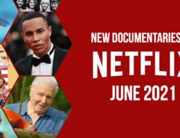 New Documentaries on Netflix in June 2021