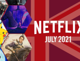 First Look at What's Coming to Netflix UK in July 2021