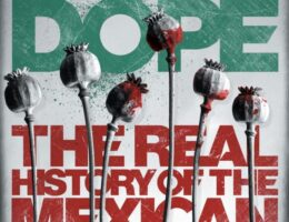 How Mexico's Drug Trade Has Evolved Over a Century