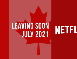 Movies & TV Shows Leaving Netflix Canada in July 2021