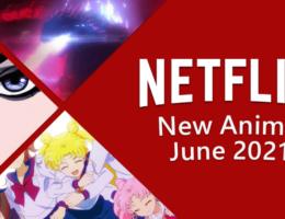 New Anime on Netflix in June 2021