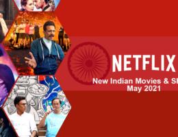 New Hindi & Indian Movies & Shows on Netflix: May 2021