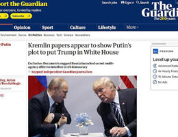 Why Is the U.S. Media Silent On The Guardian's Report That Putin Approved A Plot To Have 'Mentally Unstable' Trump Win In 2016?