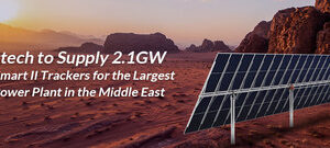 Arctech to Supply 2.1GW SkySmart II Trackers for the Largest PV Power Plant in the Middle East – Press Release