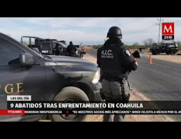 Coahuila: Armed Confrontation Between Military Forces And Civilians Leaves 9 Dead