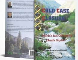 """""""Cold Case Closure"""": A stirring story of a former homicide detective written by Patrick Ian O'Donnell and Chuck Gaylor"""