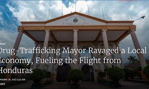 Drug-Trafficking Mayor Ravaged A Local Economy, Fueling The Flight From Honduras