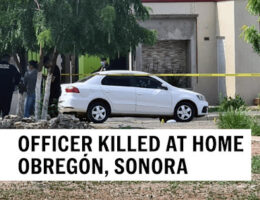 Police Officer Gunned Down At Home In Front of Wife In Obregón, Sonora