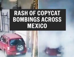 Puebla Bombing, Apaseo El Grande Bomb Scare, A Rash of Copycat Bombings Across Mexico