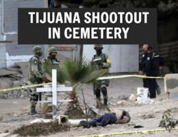 Shootout Among the Dead: Gunfight In Cemetery With Police Leaves Two Dead, Tijuana, BC