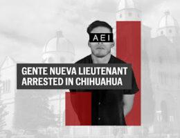 Sinaloa Cartel Gente Nueva del Tigre Second-in-Command Arrested in Chihuahua