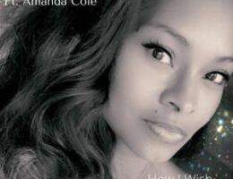 Singing Sensation Amanda Cole Makes Debut of Heartfelt new Single 'How I Wish' with iMAJN Nation
