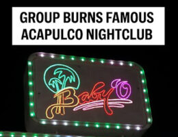 Famous Nightclub Baby'O Burned By Group Of Armed Men, Acapulco, Guerrero
