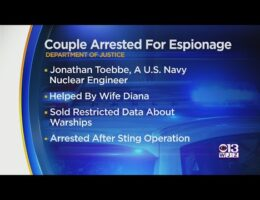FBI Arrest US Nuclear Submarine Engineer And His Wife Trying To Sell US Nuclear Secrets To A Foreign Country